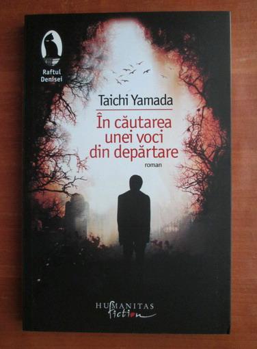 Anticariat: Taichi Yamada - In cautarea unei voci din departare