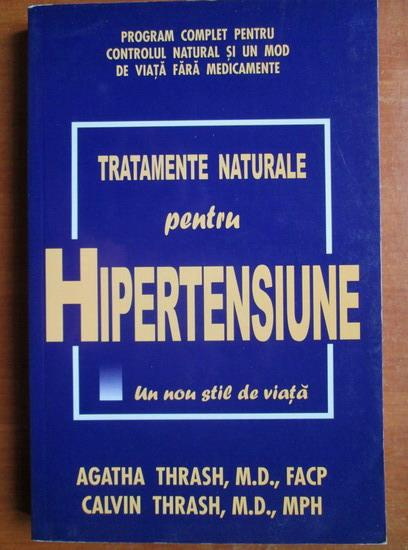 Anticariat: Agatha Thrash - Tratamente naturale pentru hipertensiune