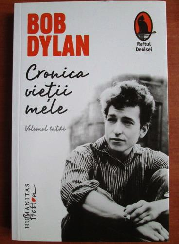 Anticariat: Bob Dylan - Cronica vietii mele