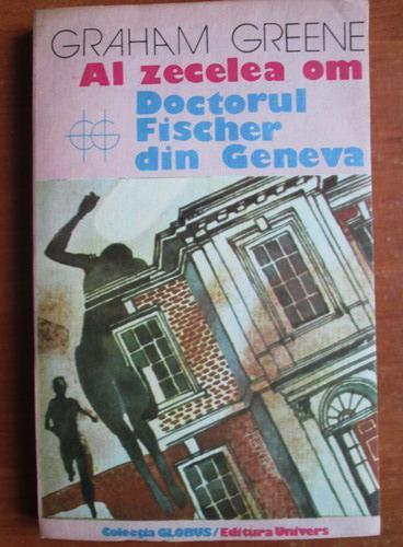 Anticariat: Graham Greene - Al zecelea om. Doctorul Fischer din Geneva