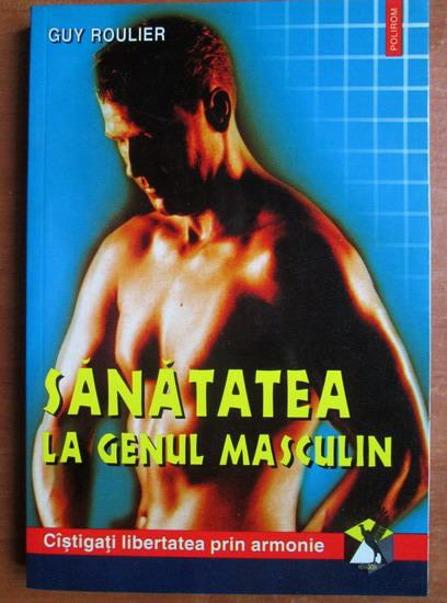Anticariat: Guy Roulier - Sanatatea la genul masculin