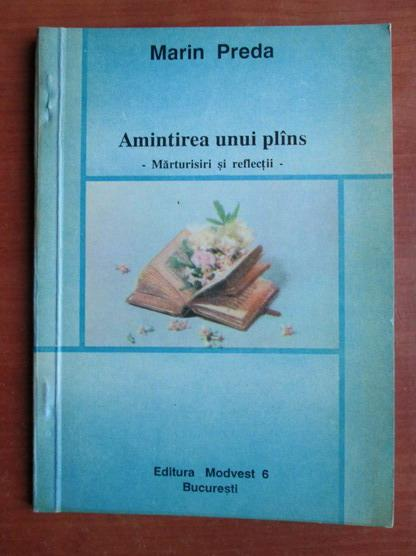 Anticariat: Marin Preda - Amintirea unui plans. Marturisiri si reflectii