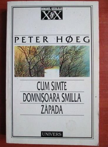 Anticariat: Peter Hoeg - Cum simte domnisoara Smilla zapada