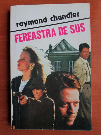 Anticariat: Raymond Chandler - Fereastra de sus