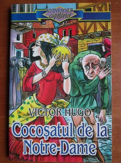 Anticariat: Victor Hugo - Cocosatul de la Notre Dame