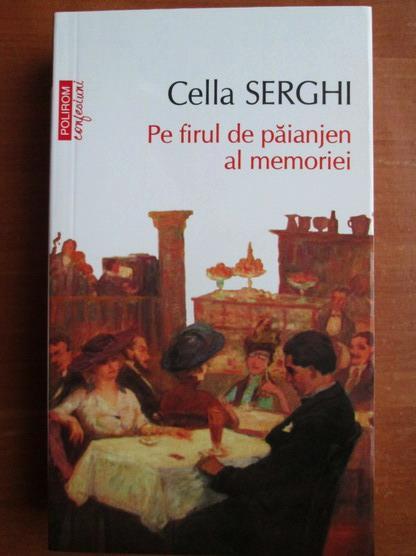 Anticariat: Cella Serghi - Pe firul de paianjen al memoriei (Top 10+)