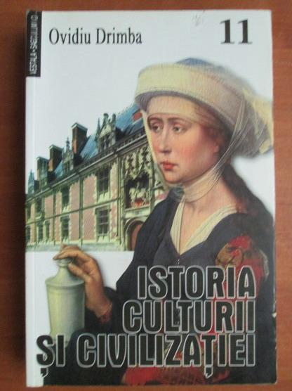 Anticariat: Ovidiu Drimba - Istoria culturii si civilizatiei (volumul 11)