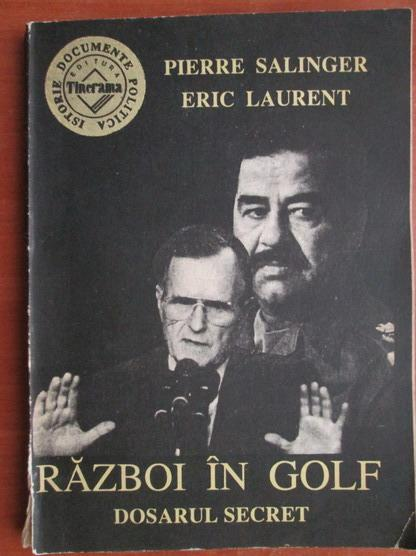 Anticariat: Pierre Salinger - Razboi in Golf. Dosarul secret