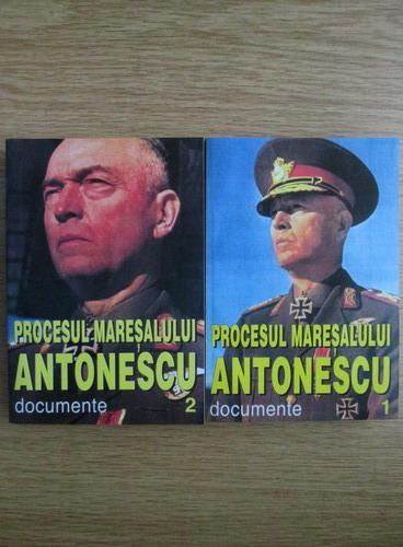 Anticariat: Procesul Maresalului Antonescu. Documente (volumele 1, 2)