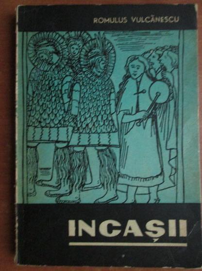 Anticariat: Romulus Vulcanescu - Incasii
