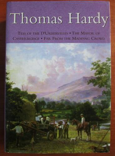 Anticariat: Thomas Hardy - Tess of the D'Urbervilles. The Mayor of Casterbridge. Far from the Madding Crowd