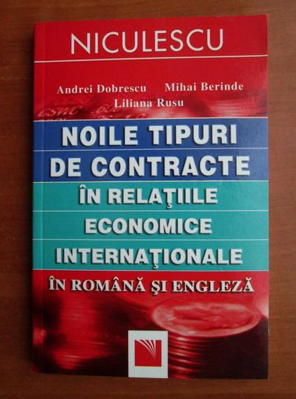 Anticariat: Andrei Dobrescu - Noile tipuri de contracte in relatiile economice internationale in romana si engleza