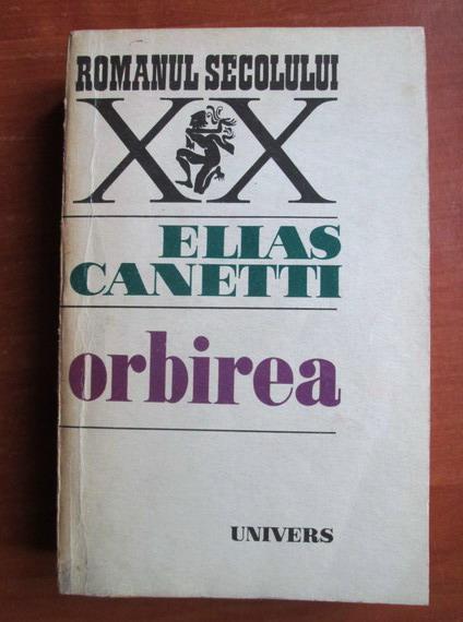 Anticariat: Elias Canetti - Orbirea
