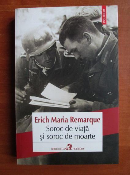 Anticariat: Erich Maria Remarque - Soroc de viata si soroc de moarte