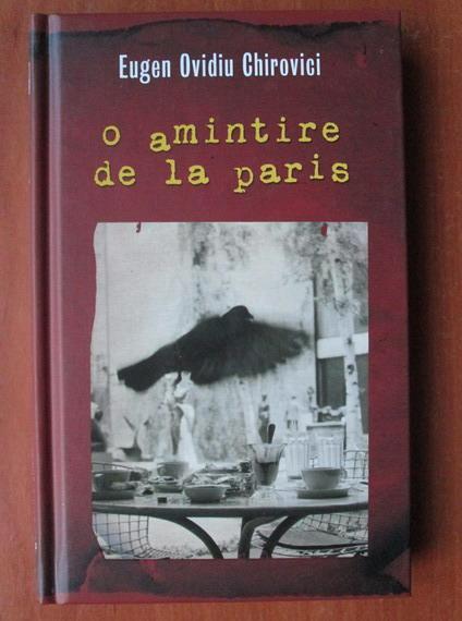 Anticariat: Eugen Ovidiu Chirovici - O amintire de la Paris