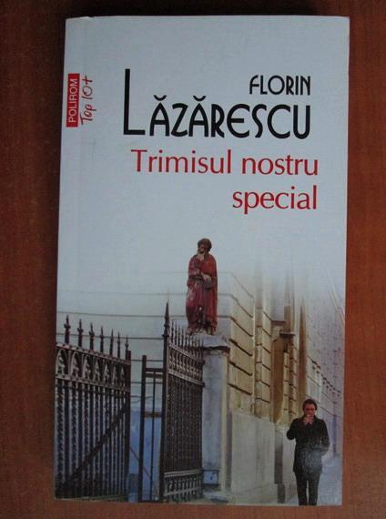 Anticariat: Florin Lazarescu - Trimisul nostru special (Top 10+)