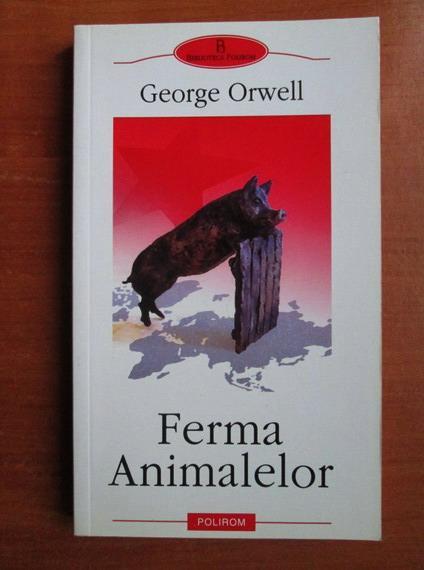 Anticariat: George Orwell - Ferma animalelor