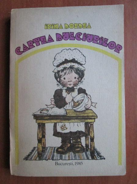 Anticariat: Irina Dordea - Cartea dulciurilor