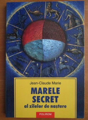 Anticariat: Jean-Claude Marie - Marele secret al zilelor de nastere