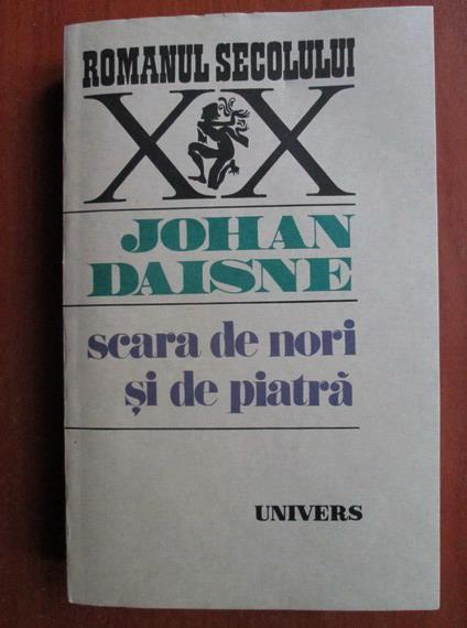 Anticariat: Johan Daisne - Scara de nori si de piatra