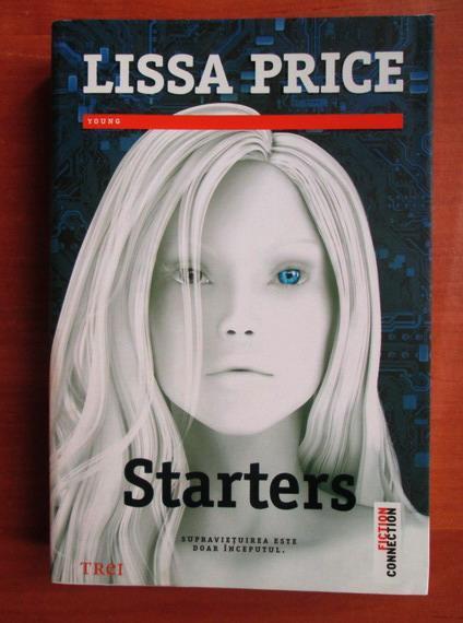 Anticariat: Lissa Price - Starters
