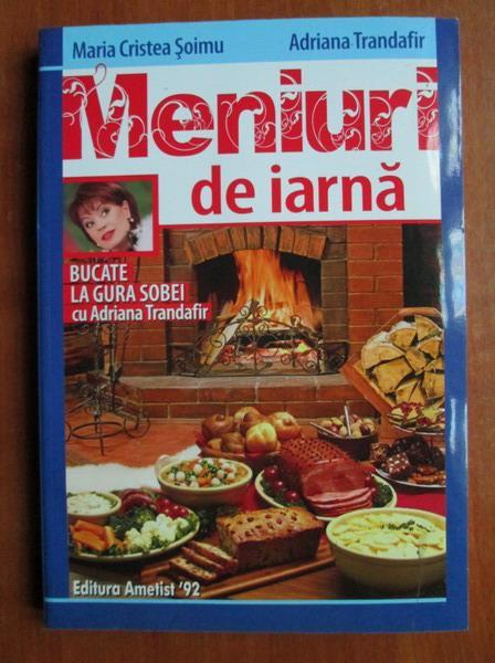 Anticariat: Maria Cristea Soimu, Adriana Trandafir - Meniuri de iarna
