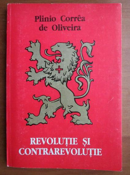 Anticariat: Plinio Correa de Oliveira - Revolutie si contrarevolutie