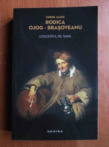 Anticariat: Rodica Ojog Brasoveanu - Logofatul de taina