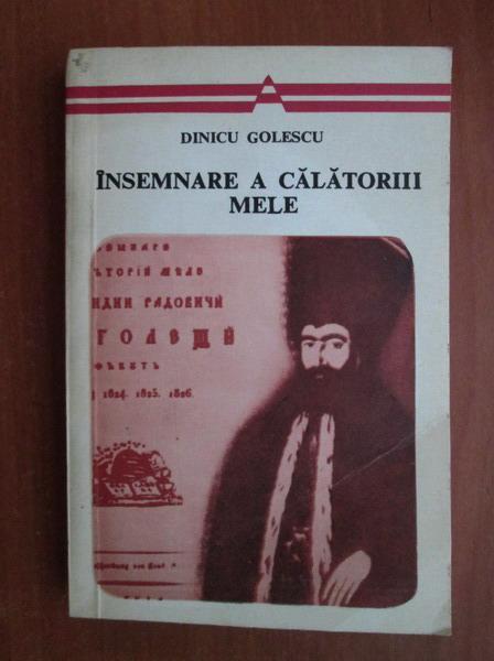 Anticariat: Dinicu Golescu - Insemnare a calatoriii mele