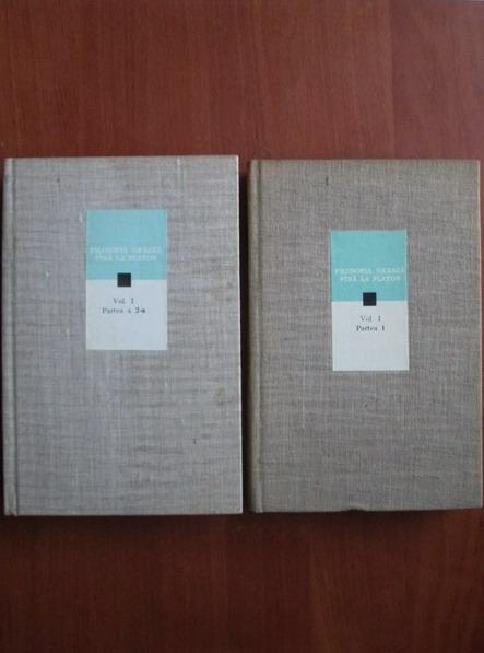 Anticariat: Filosofia greaca pana la Platon (volumul 1, partile 1 si 2)
