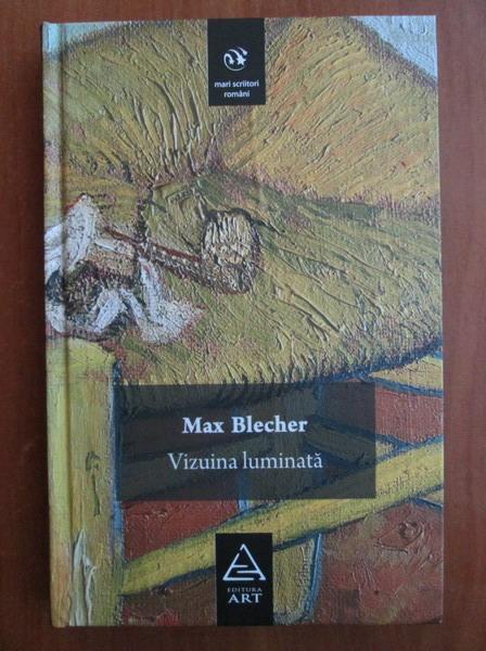 Anticariat: Max Blecher - Vizuina luminata