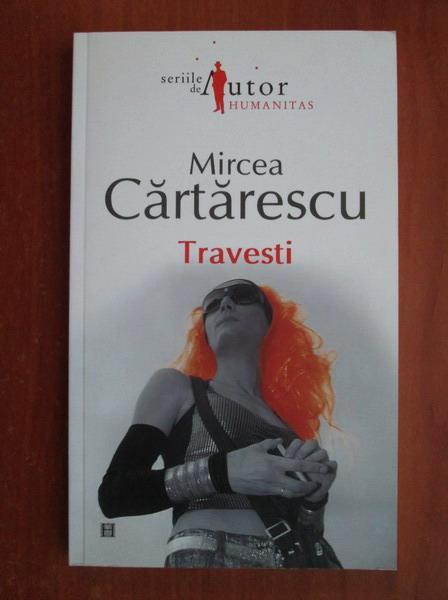 Anticariat: Mircea Cartarescu - Travesti