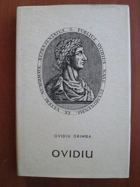 Anticariat: Ovidiu Drimba - Ovidiu poetul Romei si al Tomisului