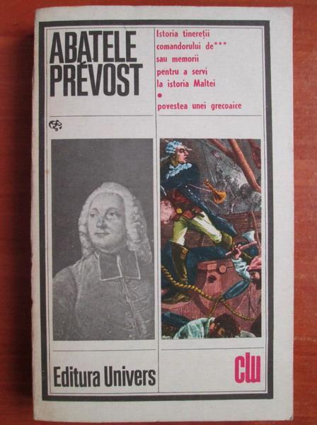 Anticariat: Abatele Prevost - Istoria tineretii comandoului sau memorii pentru a servi la istoria Maltei. Povestea unei grecoaice