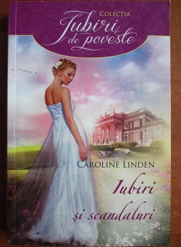 Anticariat: Caroline Linden - Iubiri si scandaluri