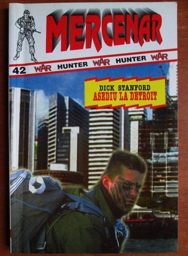 Anticariat: Dick Stanford - Asediu la Detroit