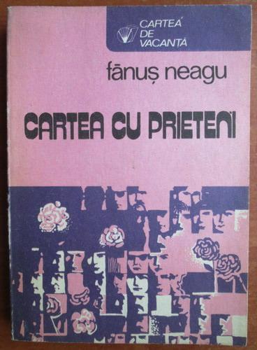 Anticariat: Fanus Neagu - Cartea cu prieteni