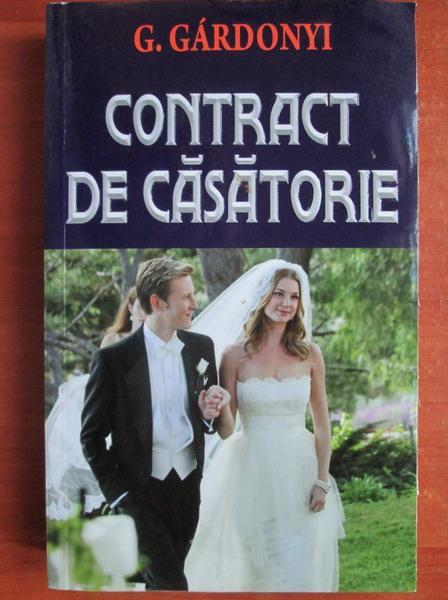 Anticariat: Geza Gardonyi - Contract de casatorie