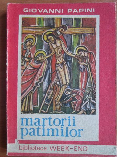 Anticariat: Giovanni Papini - Martorii patimilor