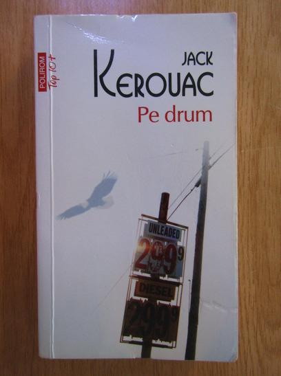 Anticariat: Jack Kerouac - Pe drum (Top 10+)