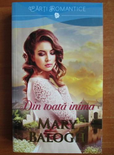 Anticariat: Mary Balogh - Din toata inima