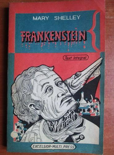 Anticariat: Mary Shelley - Frankenstein sau Prometeul modern