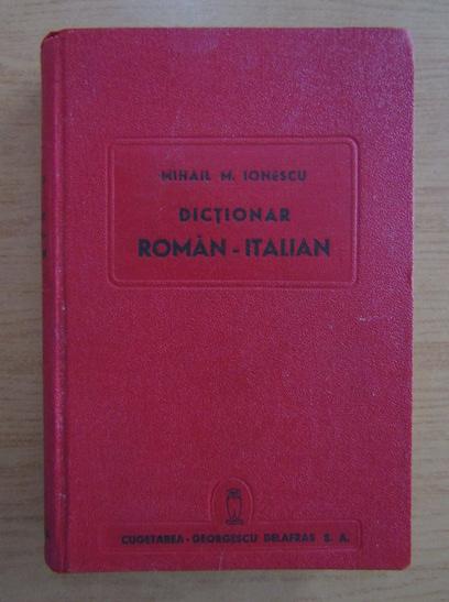 Anticariat: Mihail M. Ionescu - Dictionar roman-italian