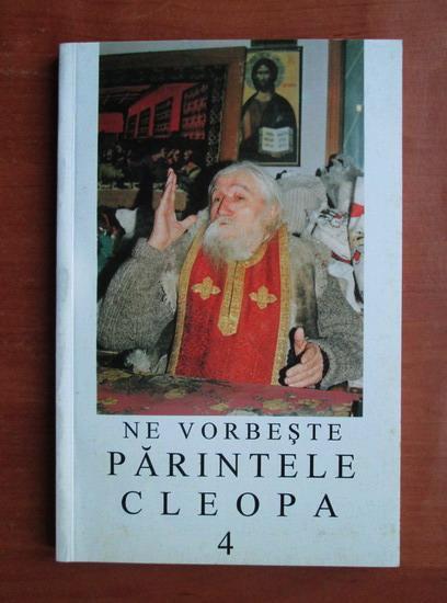 Anticariat: Ne vorbeste parintele Cleopa (volumul 4)