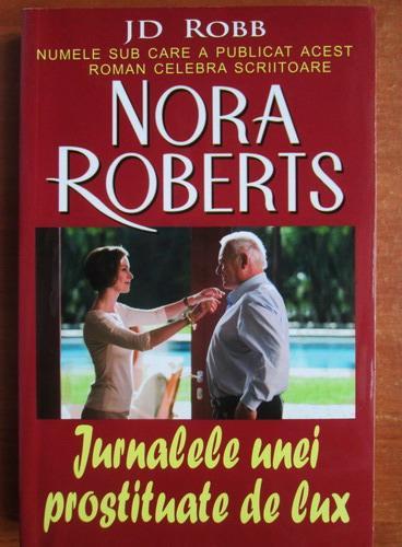 Anticariat: Nora Roberts - Jurnalele unei prostituate de lux