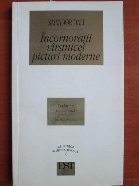 Anticariat: Salvador Dali - Incornoratii varstnicei picturi moderne