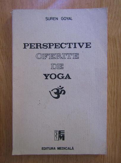 Anticariat: Suren Goyal - Perspective oferite de yoga