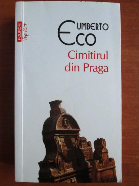 Anticariat: Umberto Eco - Cimitirul din Praga (Top 10+)