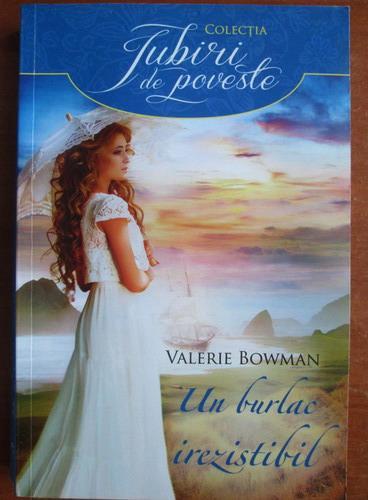 Anticariat: Valerie Bowman - Un burlac irezistibil