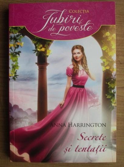 Anticariat: Anna Harrington - Secrete si tentatii
